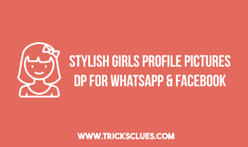 Stylish Girls Profile Pictures DP For Whatsapp Facebook