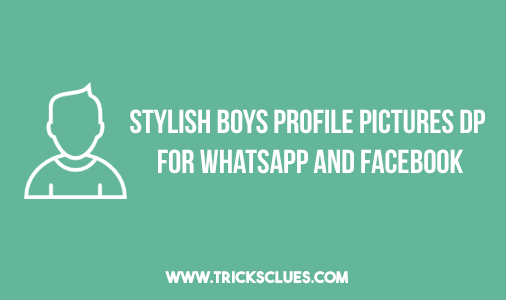 Boys Cool Stylish Profile Pictures DP For Facebook & Whatsapp